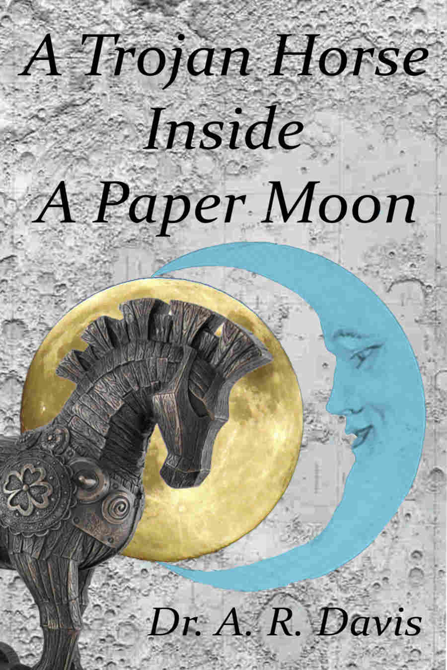 Cover of A Trojan Horse Inside A Paper Moon