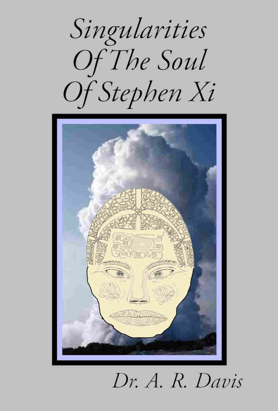 Cover of Singularities Of The Soul Of Stephen Xi
